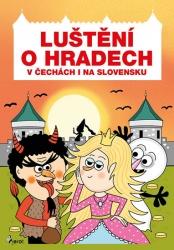 Luštění o hradech v Čechách i na Slovensku
