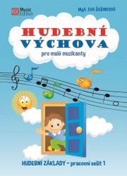 Hudební výchova pro malé muzikanty - Hudební základy, pracovní sešit 1
