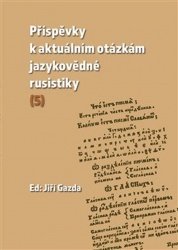 Příspěvky k aktuálním otázkám jazykovědné rusistiky (5)
