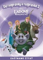 Ľadové kráľovstvo - Od rozprávky k rozprávke 2