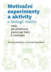 Motivační experimenty a aktivity v biologii rostlin aneb jak přitáhnout pozornost žáků k rostlinám