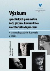 Výzkum specifických parametrů řeči, jazyka, komunikace a orofaciálních procesů v kontextu logopedické diagnostiky a terapie