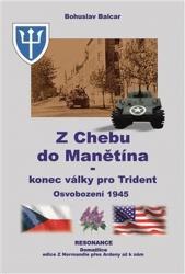 Z Chebu do Manětína - Konec války pro Trident