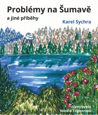 Problémy na Šumavě a jiné příběhy