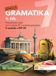 Německá gramatika 7 pro ZŠ – II. díl - procvičovací sešit