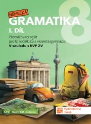 Německá gramatika 8 pro ZŠ – I. díl - procvičovací sešit