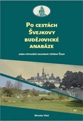 Po cestách Švejkovy budějovické anabáze aneb Putování krajinou jižních Čech