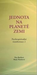 Psychospirituální transformace 2 - Jednota na planetě Zemi