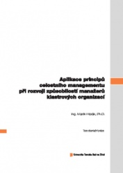 Aplikace principů celostního managementu při rozvoji způsobilostí manažerů klastrových organizací