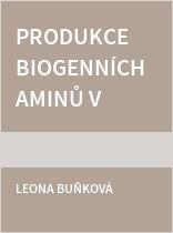 Produkce biogenních aminů v potravinách a faktory ovlivňující jejich tvorbu