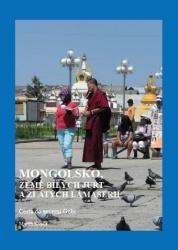 Mongolsko, země bílých jurt a zlatých lámaserií