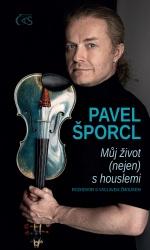 Pavel Šporcl - Můj život (nejen) s houslemi