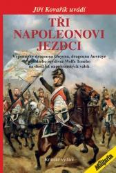 Tři Napoleonovi jezdci