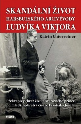 Skandální život habsburského arcivévody Ludvíka Viktora