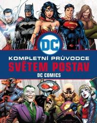 DC COMICS: Kompletní průvodce světem postav