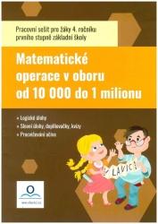 Matematika 4 - Počítáme do 1 000 000 - Pracovní sešit
