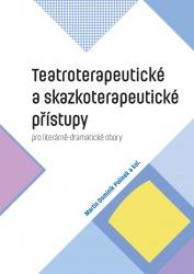 Teatroterapeutické a skazkoterapeutické přístupy pro literárně-dramatické obory