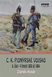 C.K. Pionýrské vojsko, 6. část