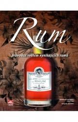 Rum - Průvodce světem vynikajících rumů