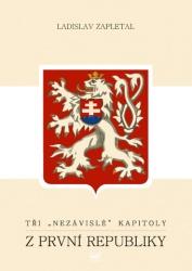 """Tři """"nezávislé"""" kapitoly z první republiky"""