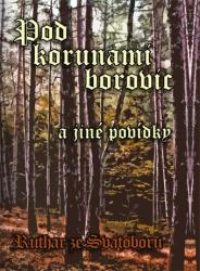 Pod korunami borovic a jiné povídky