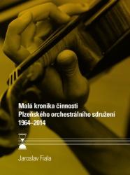 Malá kronika činnosti Plzeňského orchestrálního sdružení 1964–2014