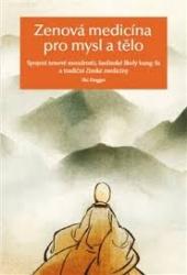 Zenová medicína pro mysl a tělo