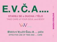E.V.Č.A.... Starej se o ducha i tělo