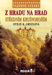Tajemné stezky - Z hradu na hrad středním Krušnohořím