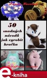 50 snadných návodů, jak vyrobit hračku