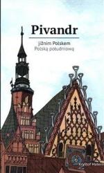 Pivandr - jižním Polskem