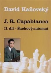 J. R. Capablanca: II. díl - Šachový automat