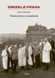 Zmizelá Praha - Nemocnice a Sanatoria