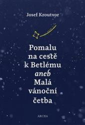 Pomalu na cestě k Betlému aneb Malá vánoční četba