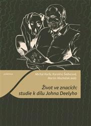 Život ve znacích: studie k dílu Johna Deelyho