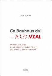 Co Bauhaus dal – a co vzal