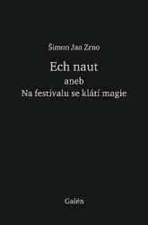 Ech naut aneb Na festivalu se klátí magie