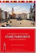 Vzpomínky na neznámé staré Pardubice a jejich osobnosti