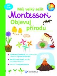 Můj velký sešit Montessori - Objevuj přírodu