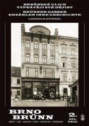 Brněnské ulice vyprávějí své dějiny 2.díl / Brünner Gassen erzählen ihre Geschichte 2. Teil