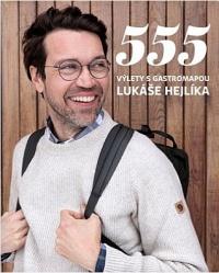 555 - Výlety s Gastromapou Lukáše Hejlíka