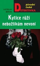 Kytice růží nebožtíkům nevoní