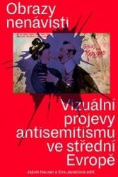 Obrazy nenávisti - Vizuální projevy antisemitismu ve střední Evropě