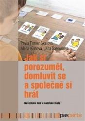 Jak si porozumět, domluvit se a společně si hrát - Neverbální dítě v mateřské škole