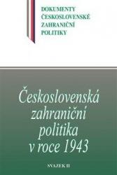 Československá zahraniční politika v roce 1943: svazek II