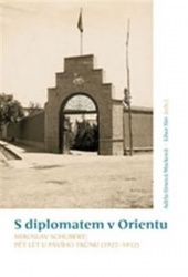 S diplomatem v Orientu - Miroslav Schubert: Pět let u Pávího trůnu (1927-1932)