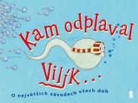 Kam odplaval Vilík...