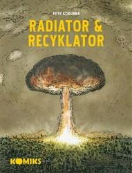 Radiator & Recyklator 1.-3. díl