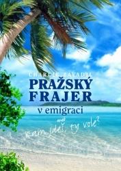 Pražský frajer v emigraci