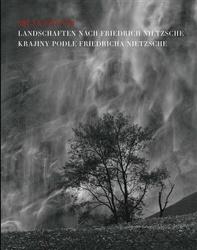 Krajiny podle Friedricha Nietzsche / Landschaften nach Friedrich Nietzsche